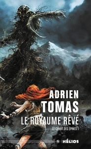 Adrien Tomas et Alain Brion - Le Chant des Epines Tome 1 : Le royaume rêvé.