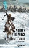 Adrien Tomas - Le Chant des Epines Tome 2 : Le Royaume éveillé.
