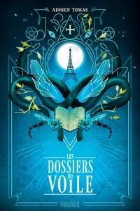 Adrien Tomas et Noémie Chevalier - Les dossiers du Voile.