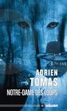 Adrien Tomas - Notre-Dame des loups.