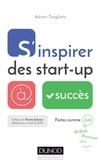 Adrien Tsagliotis - S'inspirer des start-up à succès.