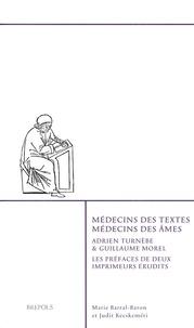Adrien Turnèbe et Guillaume Morel - Médecins des textes, médecins des âmes - Les préfaces de deux imprimeurs érudits. Edition français-latin-grec.