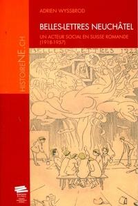 Accentsonline.fr Belles-Lettres Neufchâtel - Un acteur social en suisse romande (1918-1957) Image