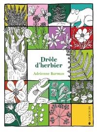 Adrienne Barman - Drôle d'herbier, d'après la pédagogie Montessori - Un poster offert à l'intérieur.