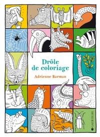 Adrienne Barman - Drôle de coloriage.