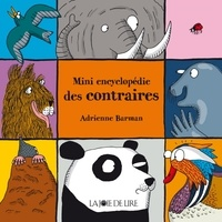 Mini encyclopédie des contraires - Adrienne Barman |