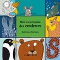 Adrienne Barman - Mini encyclopédie des couleurs.
