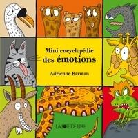 Adrienne Barman - Mini encyclopédie des émotions.
