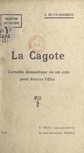 Adrienne Blanc-Péridier - La cagote - Comédie dramatique en un acte pour jeunes filles.
