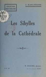 Adrienne Blanc-Péridier - Les sibylles de la cathédrale.
