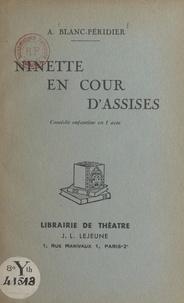 Adrienne Blanc-Péridier - Ninette en Cour d'Assises - Comédie enfantine en 1 acte.