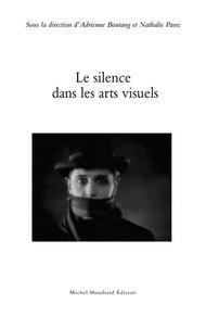Adrienne Boutang et Nathalie Pavec - Le silence dans les arts visuels.