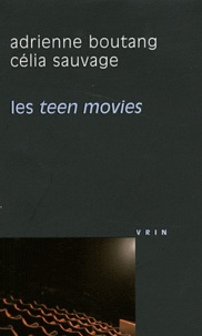 Adrienne Boutang et Célia Sauvage - Les teen movies.