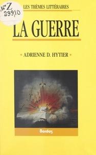 Adrienne Doris Hytier - La guerre.