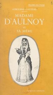 Adrienne Lautère - Madame d'Aulnoy et sa mère.