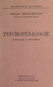 Adrienne Odoul-Boulat - Psychopédagogie - Lectures pour les élèves-maîtres.