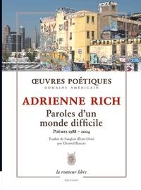 Adrienne Rich - Paroles d'un monde difficile - Poèmes 1988-2004.