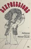Adrienne et Michel Claude - Sexpressions.