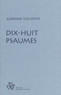 Adrienne von Speyr - Dix-huit psaumes.
