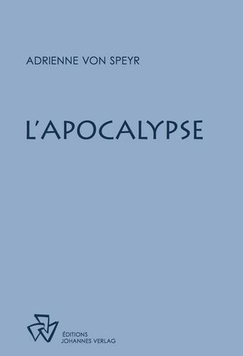 Adrienne von Speyr - L'Apocalypse - Méditations sur le livre de la Révélation.