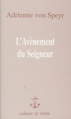 Adrienne von Speyr - L'AVENEMENT DU SEIGNEUR. - Commentaire de la seconde épître de Saint Pierre.