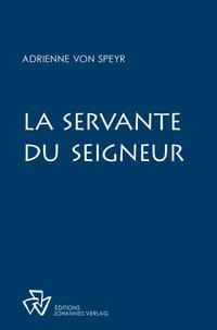 Adrienne von Speyr - La servante du seigneur - Contemplations mariales.