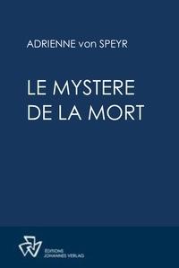 Adrienne von Speyr - Le mystère de la mort.