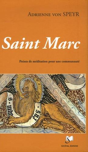 Adrienne von Speyr - Saint Marc - Points de méditation pour une communauté.