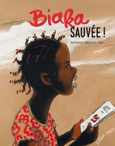 Adrienne Yabouza et  Zaü - Biaka, sauvée !.
