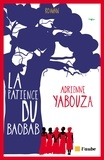 Adrienne Yabouza - La patience du baobab.