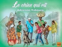 Adrienne Yabouza et Seydou Cissé - Le chien qui rit.