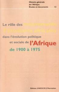 Adu Boahen - Le rôle des mouvements d'étudiants africains dans l'evolution politique et sociale de l'Afrique de 1900 à 1975.