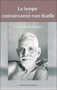 Advaita Bodha Deepika - La lampe de la connaissance non duelle.