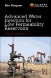 Advanced Water Injection for Low Permeability Reservoirs - Theory and Practice.