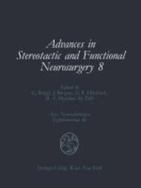 Advances in Stereotactic and Functional Neurosurgery 8 - Proceedings of the 8th Meeting of the European Society for Stereotactic and Functional Neurosurgery, Budapest 1988.