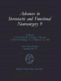 Advances in Stereotactic and Functional Neurosurgery 9 - Proceedings of the 9th Meeting of the European Society for Stereotactic and Functional Neurosurgery, Malaga 1990.