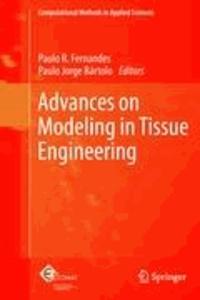 Paulo R. Fernandes - Advances on Modeling in Tissue Engineering.