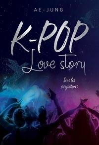Ae-Jung - K-Pop Love story Tome 1 : Sous les projecteurs.