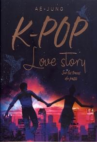 Ae-Jung - K-Pop Love story Tome 2 : Sur les traces du passé.