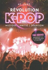 Révolution K-Pop - Musique, amitié, trahison.pdf