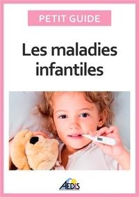 Aedis - Les maladies infantiles.