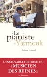 Aeham Ahmad - Le pianiste de Yarmouk.