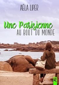 Aëla Liper - Une parisienne au bout du monde.