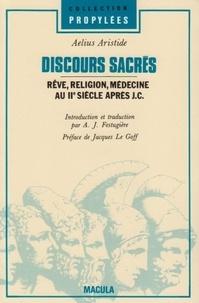 Aelius Aristide - Discours sacrés - Rêve, religion, médecine au IIe siècle après J.C..