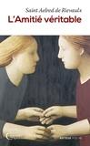 Aelred de Rievaulx - L'amitié véritable.