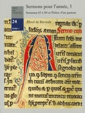 Aelred de Rievaulx saint - Sermons pour l'année, 5 - Sermons 65 à 84 et Prière d'un pasteur.