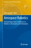 Aerospace Robotics - Selected Papers from I Conference on Robotics in Aeronautics and Astronautics.