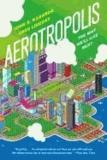 Aerotropolis - The Way We'll Live Next.