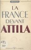 Aetius - La France devant Attila.