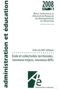 Alain Bouvier - Administration et Education N° 119, octobre 2008 : Ecole et collectivités territoriales : nouveaux enjeux, nouveaux défis.